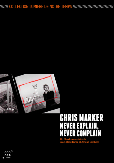 Chris Marker, <br>Never Explain, Never Complain